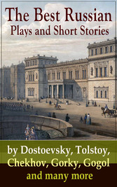 The Best Russian Plays and Short Stories by Dos...