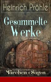 Gesammelte Werke: Märchen + Sagen (725 Titel in...