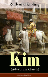 Kim (Adventure Classic) - Illustrated Edition - A Novel from one of the most popular writers in England, known for The Jungle Book, Just So Stories, Captain Courageous, Stalky & Co, Plain Tales from the Hills, Soldiers Three, The Light That Failed