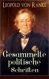Gesammelte politische Schriften (Vollständige A...