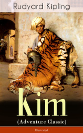 Kim (Adventure Classic) - Illustrated: A Novel from one of the most popular writers in England, known for The Jungle Book, Just So Stories, Captain Courageous, Stalky & Co, Plain Tales from the Hills, Soldiers Three, The Light That Failed