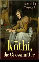 Käthi, die Grossmutter (Vollständige Ausgabe) -...