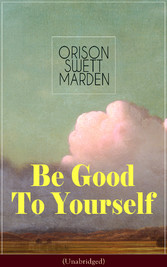 Be Good To Yourself (Unabridged) - Appreciate t...