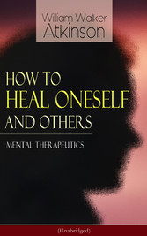 How to Heal Oneself and Others - Mental Therape...