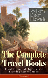 The Complete Travel Books of William Dean Howel...