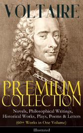 VOLTAIRE - Premium Collection: Novels, Philosop...