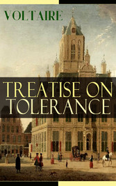 Treatise on Tolerance - From the French writer,...