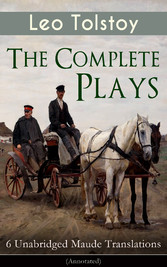 The Complete Plays of Leo Tolstoy - 6 Unabridge...