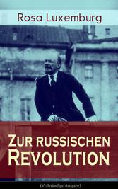 Zur russischen Revolution (Vollständige Ausgabe...