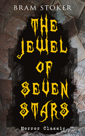 THE JEWEL OF SEVEN STARS (Horror Classic) - Thrilling Tale of a Weird Scientists Attempt to Revive an Ancient Egyptian Mummy