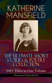 KATHERINE MANSFIELD - The Ultimate Short Storie...