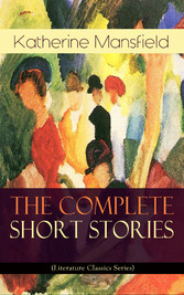 The Complete Short Stories of Katherine Mansfie...