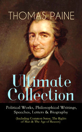 THOMAS PAINE Ultimate Collection: Political Wor...