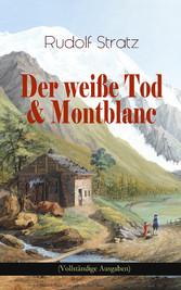 Der weiße Tod & Montblanc (Vollständige Ausgabe...