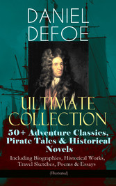 DANIEL DEFOE Ultimate Collection: 50+ Adventure...