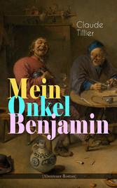 Mein Onkel Benjamin (Abenteuer-Roman) - Eine tu...