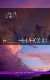 BROTHERHOOD (Spirituality & Personal Growth) - An Impersonal Message