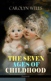 THE SEVEN AGES OF CHILDHOOD (Illustrated) - Chi...