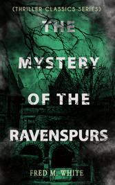 THE MYSTERY OF THE RAVENSPURS (Thriller Classic...