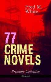 77 CRIME NOVELS - Premium Collection (Illustrat...