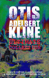 OTIS ADELBERT KLINE Ultimate Collection: Scienc...