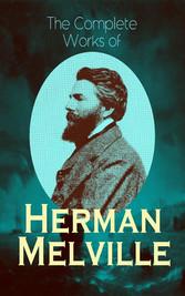 The Complete Works of Herman Melville - Adventu...