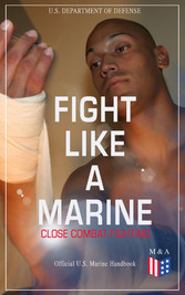 Fight Like a Marine - Close Combat Fighting (Of...