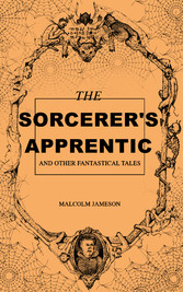 The Sorcerers Apprentice and Other Fantastical ...