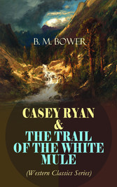 CASEY RYAN & THE TRAIL OF THE WHITE MULE (Weste...