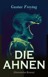 DIE AHNEN (Historischer Roman) - Gesamtausgabe ...