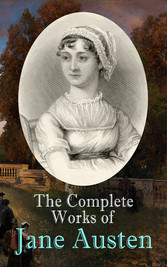 The Complete Works of Jane Austen - Sense and S...