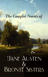 The Complete Novels of Jane Austen & Brontë Sis...