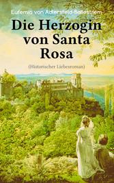Die Herzogin von Santa Rosa (Historischer Liebe...