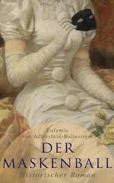 Der Maskenball (Historischer Roman) - Geheimnisvolle Liebesgeschichte aus Venedig