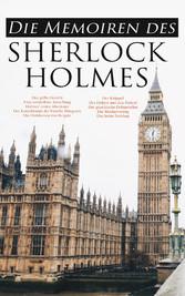 Die Memoiren des Sherlock Holmes - Silberstrahl, Das gelbe Gesicht, Eine sonderbare Anstellung, Holmes erstes Abenteuer, Der Katechismus der Familie Musgrave, Die Gutsherren von Reigate, Der Krüppel, Der Doktor und sein Patient