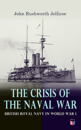 The Crisis of the Naval War: British Royal Navy in World War I - Admiralty Organization, Submarine & Anti-Submarine Operations, Entry of the United States in the War, Minesweeping Services