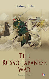 The Russo-Japanese War (Illustrated Edition) - ...