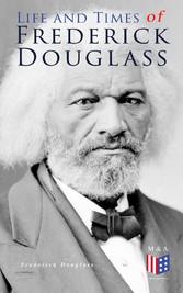 Life and Times of Frederick Douglass - His Earl...