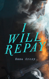 I Will Repay - The Scarlet Pimpernel Action-Adventure Novel