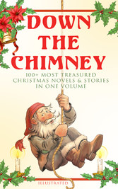 Down the Chimney: 100+ Most Treasured Christmas...