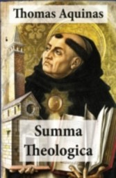 Summa Theologica (All Complete & Unabridged 3 Parts + Supplement & Appendix + interactive links and annotations)