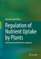 Regulation of Nutrient Uptake by Plants - A Bio...