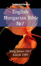 English Hungarian Bible ?7 - King James 1611 - Károli 1589