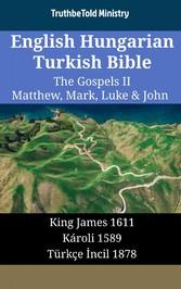 English Hungarian Turkish Bible - The Gospels II - Matthew, Mark, Luke & John - King James 1611 - Károli 1589 - Türkçe ?ncil 1878