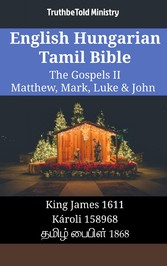 English Hungarian Tamil Bible - The Gospels II - Matthew, Mark, Luke & John - King James 1611 - Károli 1589 - ????? ?????? 1868