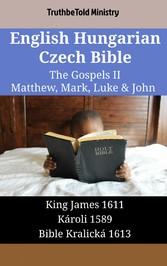 English Hungarian Czech Bible - The Gospels II - Matthew, Mark, Luke & John - King James 1611 - Károli 1589 - Bible Kralická 1613