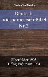 Deutsch Vietnamesisch Bibel Nr.3 - Elberfelder 1905 - Ti?ng Vi?t N?m 1934