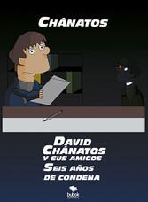 David Chánatos y sus amigos - Seis años de condena