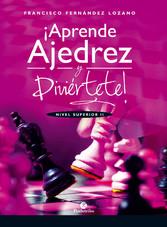 ¡Aprende ajedrez y diviértete! - Nivel Superior II (Color)