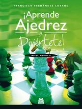 ¡Aprende ajedrez y diviértete! - Nivel Medio II